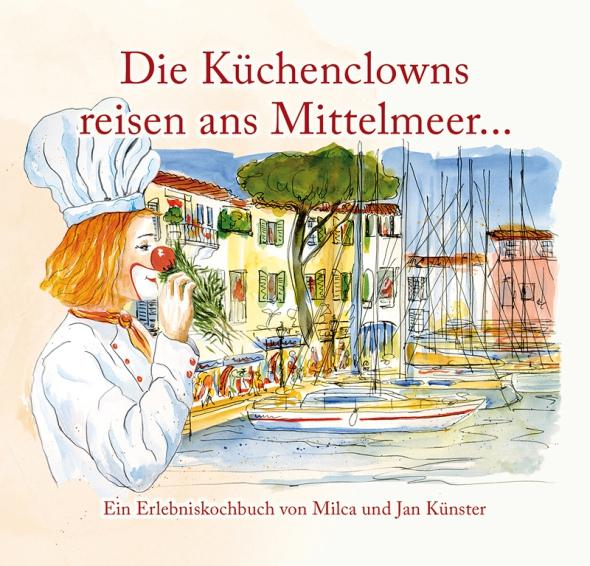 Kochbuch Die Küchenclowns reisen ans Mittelmeer Jan Künster, Bonn, Germany